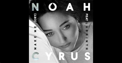 noah cyrus cry video make me cry feat labrinth single by noah cyrus on