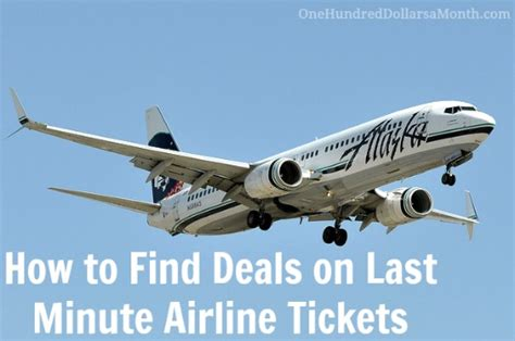 how to find deals on last minute airline tickets one hundred dollars a month