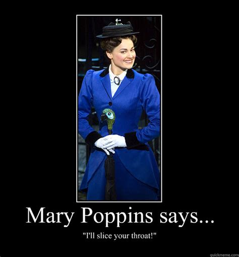 Mary Poppins Meme - mary poppins says ill slice your throat motivational poster