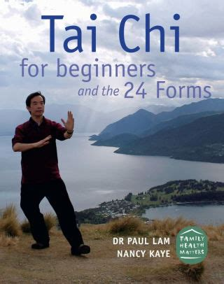 Tai Chi For Beginners And The 24 Forms By Dr Paul Lam