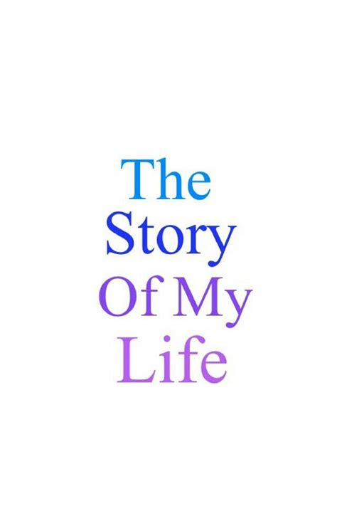 the story of life the story of my life wallpaper wαllραρєrѕ