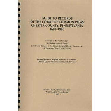 Chester County Pa Court Search Guide To Records Of The Court Of Common Pleas Chester County Pennsyl Masthof