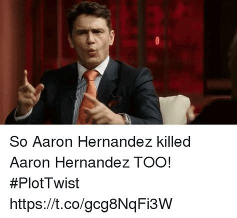 Hernandez Meme - 25 best memes about aaron hernandez aaron hernandez memes