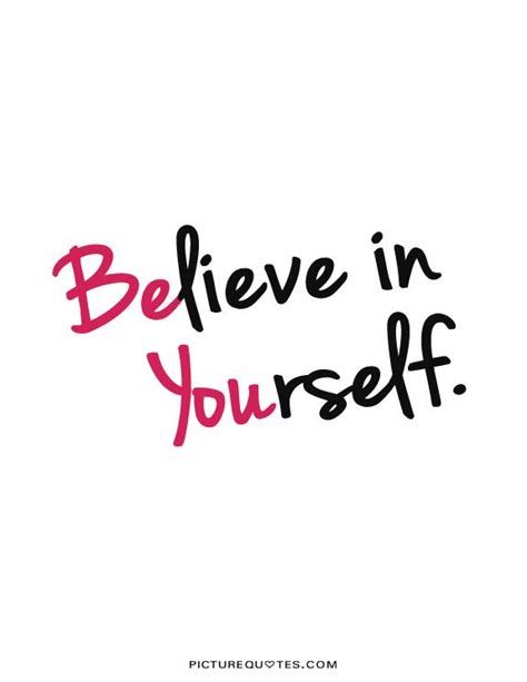 Believe Yourself you believing yourself quotes quotesgram