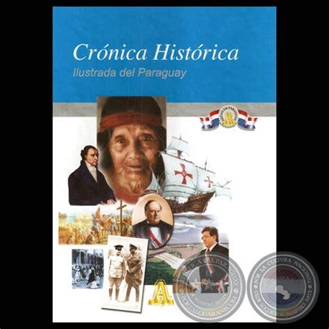 imagenes historicas del paraguay portal guaran 237 cr 211 nica hist 211 rica ilustrada del paraguay