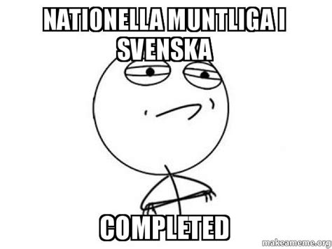 Challenge Completed Meme - nationella muntliga i svenska completed challenge