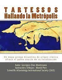 tartessos hallando la metrpolis tartessos hallando la metropolis un mapa griego bizantino de origen clasico ofrece el punto