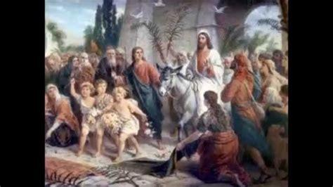 imagenes de jesucristo en jerusalen iv 3 1 00 entrada triunfal en jerusal 233 n narraci 243 n