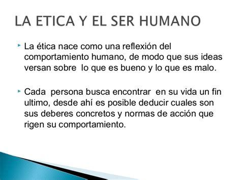 la historia y el ser humano la etica y el ser humano