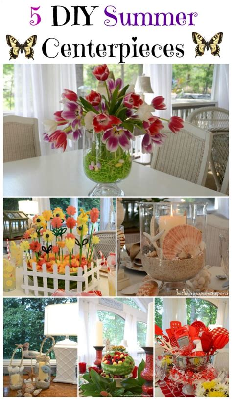 5 Creative Centerpieces For The Spring Or Summer Table Summer Table Centerpieces