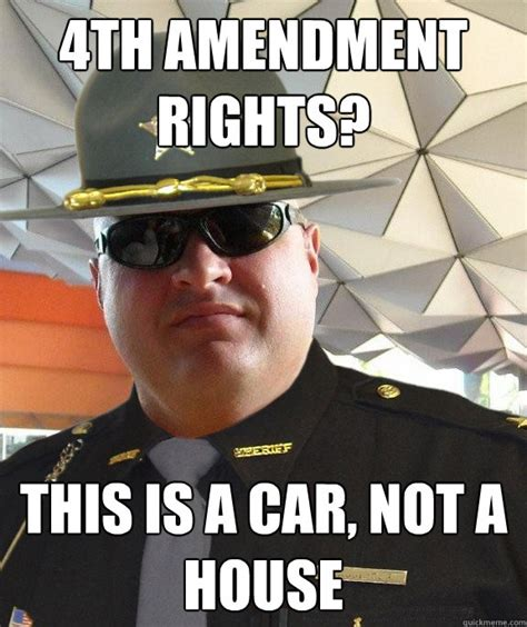 Six Photo Meme - 4th amendment rights this is a car not a house scumbag