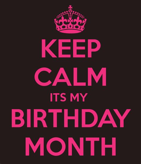 imagenes keep a calm it s my birthday month birthday months photos keep calm its my birthday month