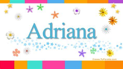 imagenes que digan adriana adriana significado del nombre adriana nombres