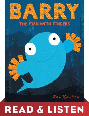 barry the fish with barry the fish with fingers read listen edition by sue hendra nook book nook kids read to