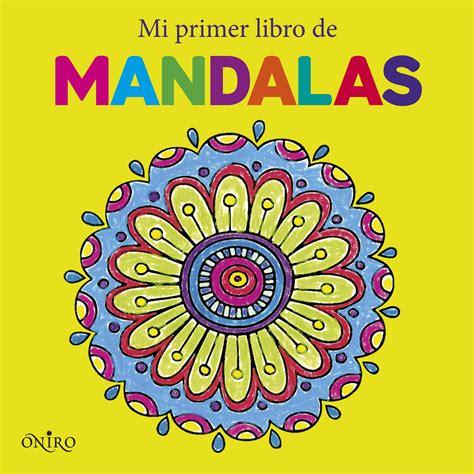 libro mi primer libro de mi primer libro de mandalas aa vv libro en papel 9788497547765