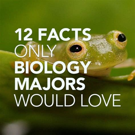 12 facts only biology majors would important lovely