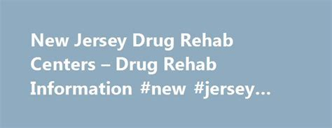 Detox Rehab Centers In Nj by 25 Best Ideas About Rehab Centers On