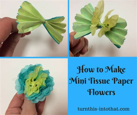 How To Make Small Tissue Paper Flowers - how to make mini tissue paper flowers turn this into that