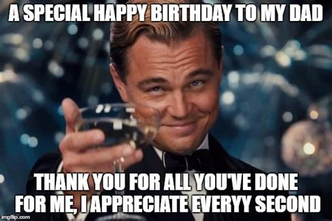 Dad Birthday Meme - cheers to my dad s 45 birthday today imgflip