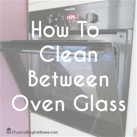 Clean Between Oven Door Glass by A Typical Home How To Clean Between Oven Glass