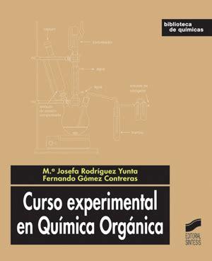 libros de quimica organica experimental para descargar curso experimental en quimica organica libro 218 biblioteca de quimica 1 editorial s 237 ntesis