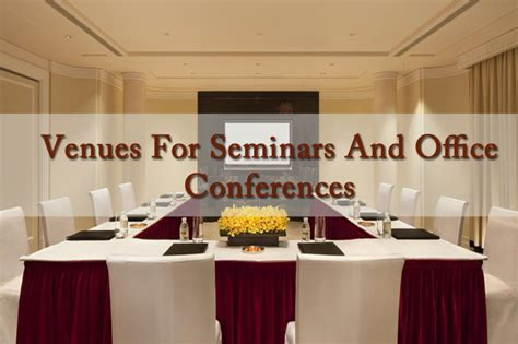 office venues how to select venues for seminars and office conferences