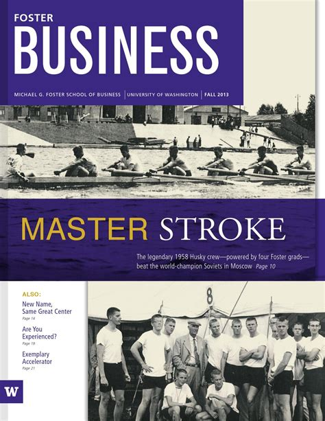 Uw Foster Mba Winter Quarter Schedule by Foster Business Magazine Fall 2013 By Of