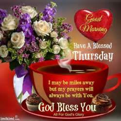 Good morning have a blessed thursday my prayers are with you pictures