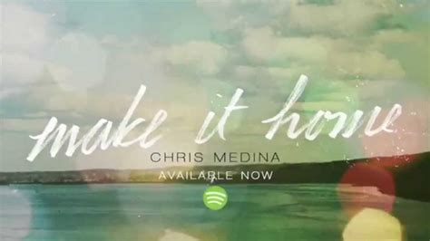 chris medina make it home lyrics