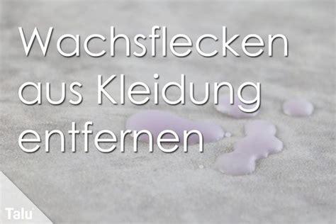 Wachs Parkett Entfernen 3514 by Wachsflecken Aus Der Kleidung Entfernen 5 Effektive