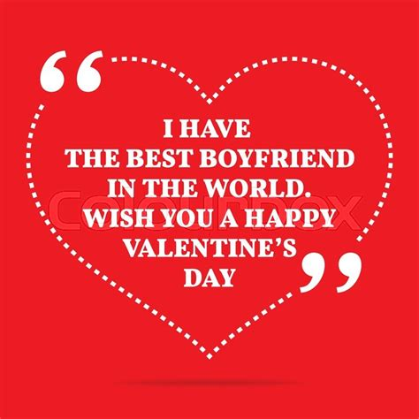 inspirational valentines day quotes inspirational quote i the best boyfriend in the