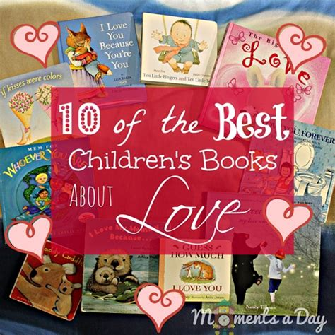 popular themes in children s stories 10 of the best children s books about love moments a day