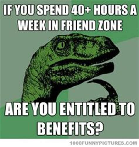 Meme Zone - friend zone on pinterest friend zone memes and game of