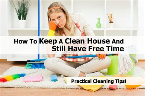 how to keep a house clean how to keep a clean house and still have free time