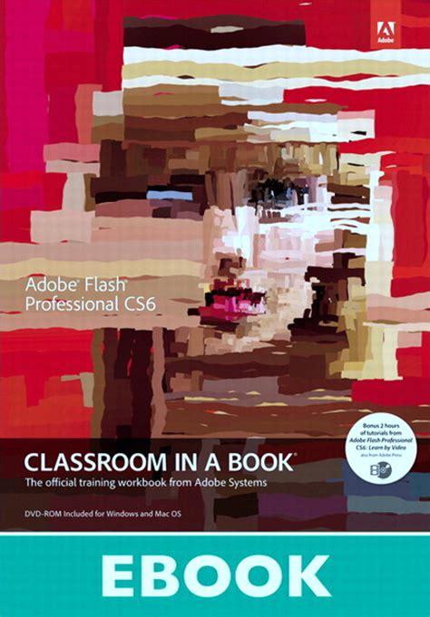 adobe illustrator cs6 classroom in a book pdf adobe flash professional cs6 classroom in a book