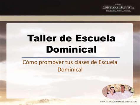 taller para maestros de escuela dominical c 243 mo crecer tu iglesia a trav 233 s de la escuela dominical