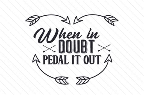 When In Doubt Pedal It Out when in doubt pedal it out svg cut file by creative