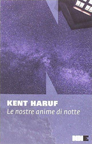 le nostre anime di libro le nostre anime di notte di kent haruf