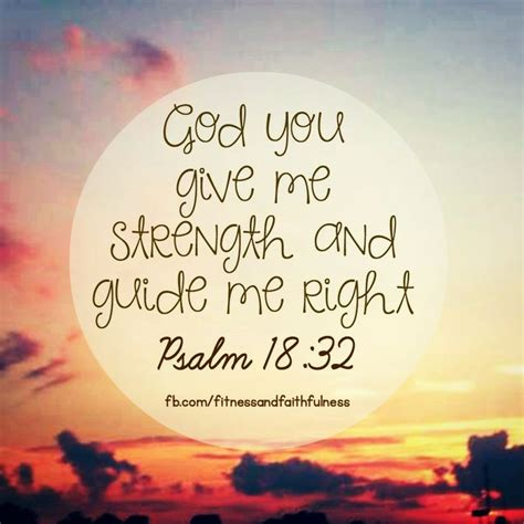 is he on me a â s guide quot you give me strength and guide me right quot psalm 18 32 one