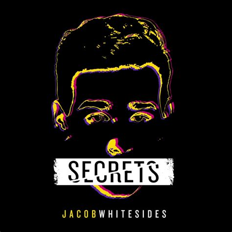 secret lyrics genius jacob whitesides secrets lyrics genius lyrics