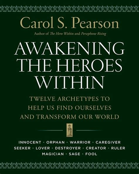 heroic quest pattern book awakening the heroes within twelve archetypes to help us