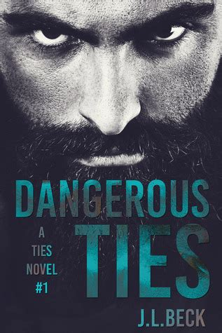dangerous a novel books dangerous ties ties 1 by j l beck reviews