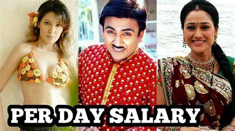 s day cast salaries taarak mehta ka ooltah chashmah actors per day salary