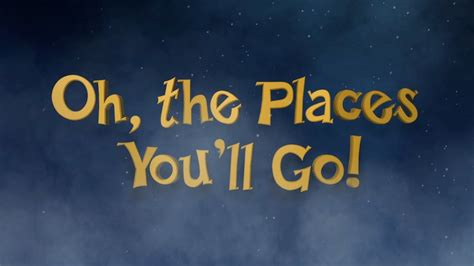 Places You Go oh the places you ll go a dr seuss rhyme performed