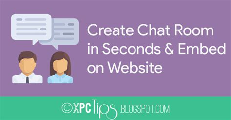 create chat room create a chat room in seconds and embed in xpctips