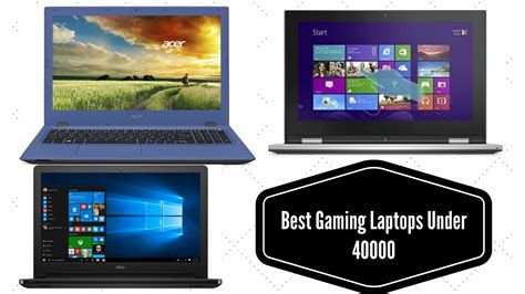 Best Laptop For Mba Students 2017 India by Top 10 Best Gaming Laptops 40000 In India Reviews