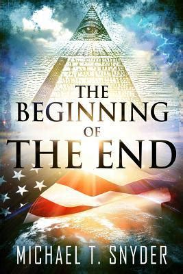 In The Beginning Of The End Of The World the beginning of the end by michael snyder reviews discussion bookclubs lists