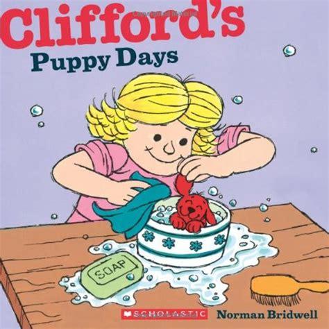 clifford s puppy days cliffords puppy days clifford the big children s books