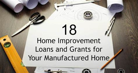 18 home improvement loans and grants for your manufactured