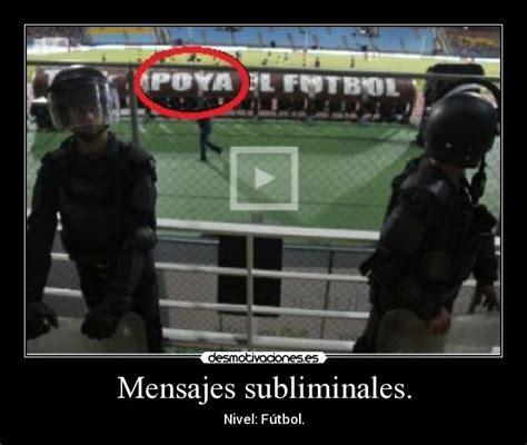 mensajes subliminales futbol mensajes subliminales desmotivaciones